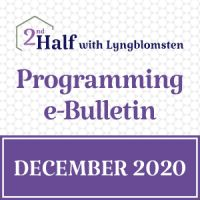 2nd Half with Lyngblomsten October 2020 e-Bulletin
